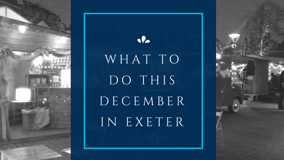 What to do this December in Exeter